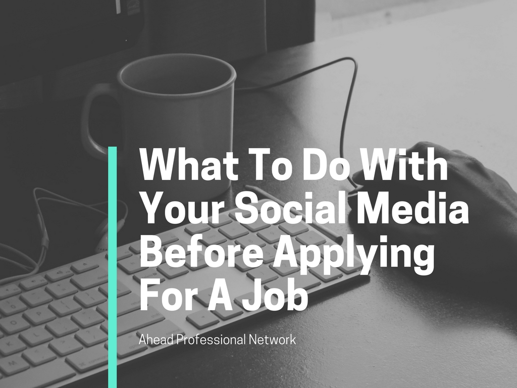 What To Do With Your Social Media Before Applying For A Job